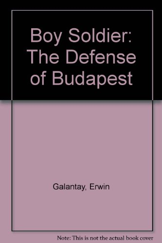 9780714657073: Boy Soldier: The Defense of Budapest
