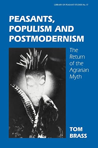 9780714680002: Peasants, Populism and Postmodernism: The Return of the Agrarian Myth