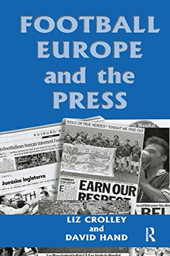 9780714680170: Football, Europe and the Press (Sport in the Global Society)