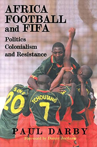 9780714680293: Africa, Football and FIFA: Politics, Colonialism and Resistance