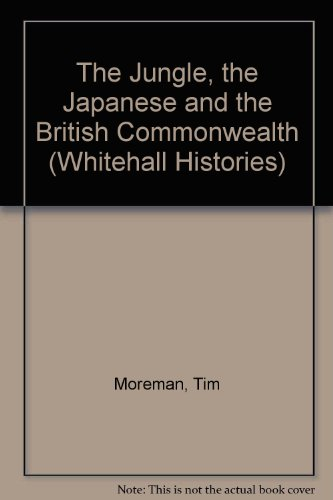 9780714680316: The Jungle, the Japanese and the British Commonwealth Armies (Military History and Policy)