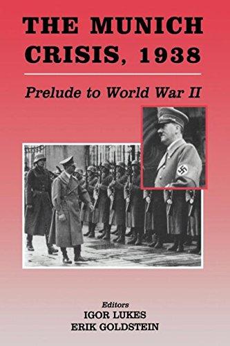 The Munich Crisis, 1938: Prelude to World War II (Diplomacy & Statecraft): Editor-Erik ...