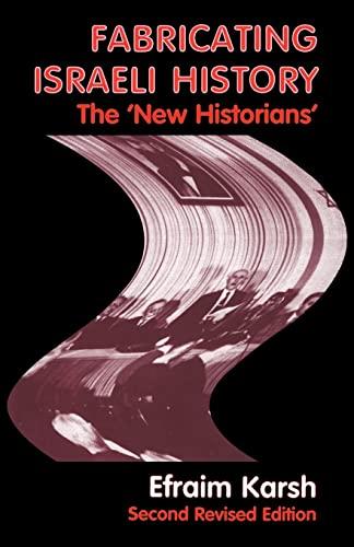 9780714680637: Fabricating Israeli History: The 'New Historians' (Israeli History, Politics and Society)