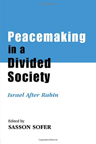 9780714680644: Peacemaking in a Divided Society: Israel After Rabin (Israeli History, Politics and Society)