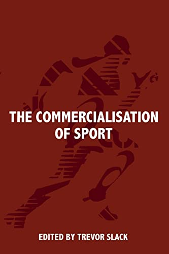 9780714680781: The Commercialisation of Sport (Sport in the Global Society)