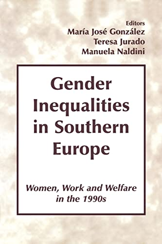 9780714680842: Gender Inequalities in Southern Europe: Woman, Work and Welfare in the 1990s