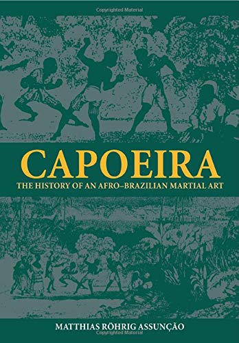 9780714680866: Capoeira: The History of an Afro-Brazilian Martial Art (Sport in the Global Society)
