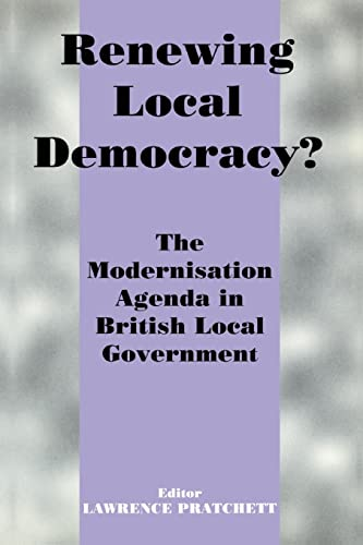 9780714680958: Renewing Local Democracy?: The Modernisation Agenda in British Local Government