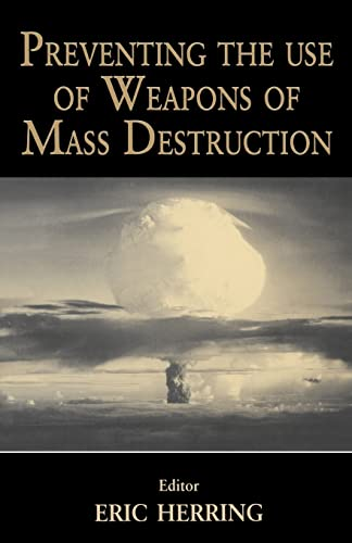 9780714680972: Preventing the Use of Weapons of Mass Destruction (Journal of Strategic Studies (Paperback))