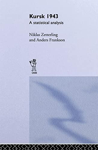 Kursk 1943: A Statistical Analysis (Paperback): Niklas Zetterling, Anders