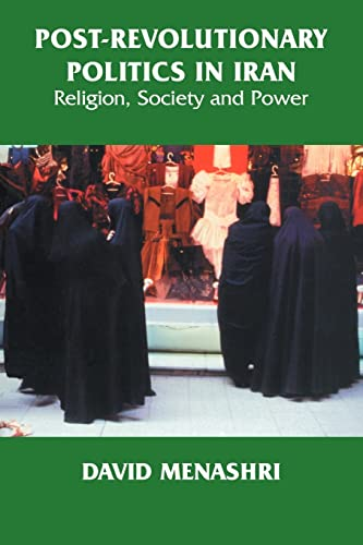 9780714681214: Post-Revolutionary Politics in Iran: Religion, Society and Power