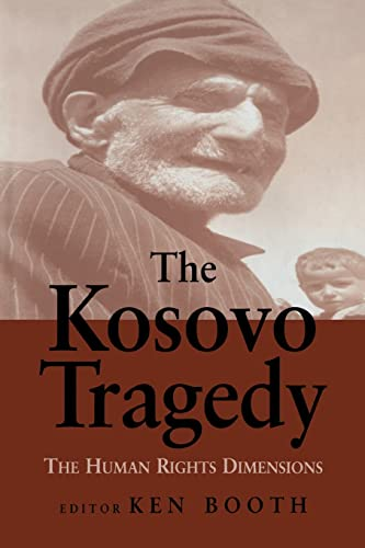 9780714681269: The Kosovo Tragedy: The Human Rights Dimensions (Cold War History) (International Journal of Human Rights)