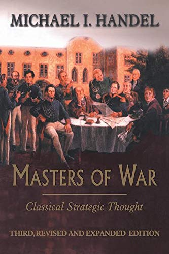 9780714681320: Masters of War: Classical Strategic Thought