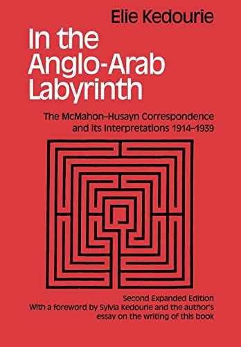 9780714681399: In the Anglo-Arab Labyrinth: The McMahon-Husayn Correspondence and its Interpretations 1914-1939