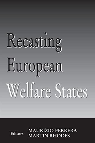 9780714681436: Recasting European Welfare States (West European Politics)