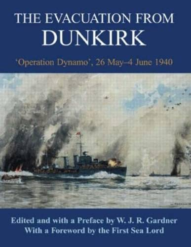 9780714681504: The Evacuation from Dunkirk: 'Operation Dynamo', 26 May-June 1940 (Naval Staff Histories)