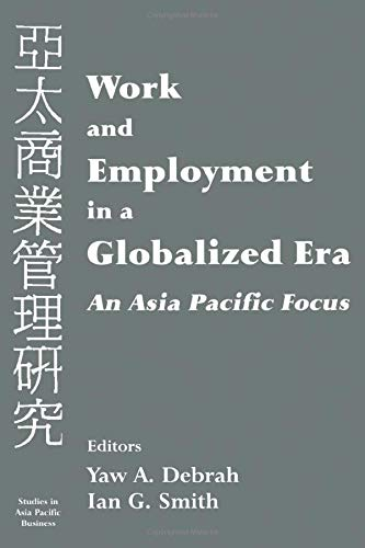Work and Employment in a Globalized Era. An Asia Pacific Focus.: Debrah, Yaw ; Smith, Ian