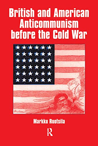 9780714681771: British and American Anti-communism Before the Cold War