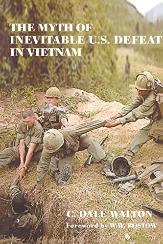 9780714681917: The Myth of Inevitable US Defeat in Vietnam (Strategy and History)