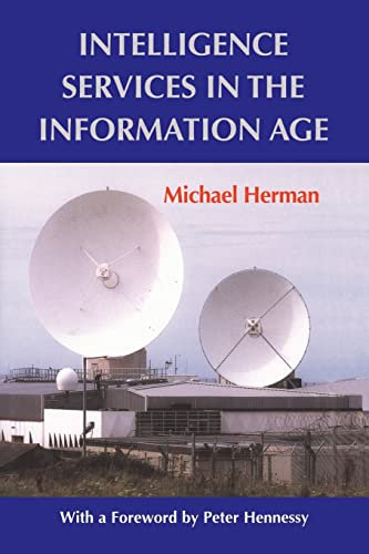 9780714681962: Intelligence Services in the Information Age (Studies in Intelligence)