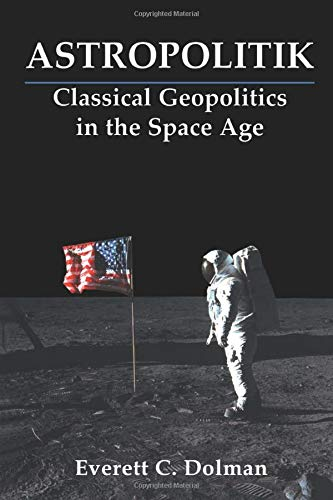 9780714681979: Astropolitik: Classical Geopolitics in the Space Age (Strategy and History)