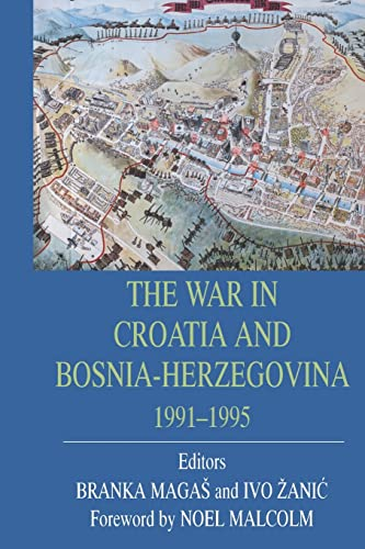 9780714682013: The War In Croatia And Bosnia-Herzegovina 1991-1995