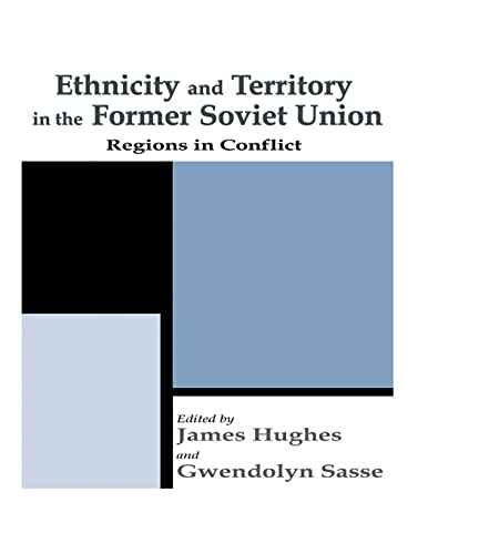 9780714682105: Ethnicity and Territory in the Former Soviet Union: Regions in Conflict (Routledge Studies in Federalism and Decentralization)