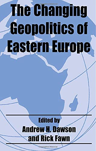 9780714682242: The Changing Geopolitics of Eastern Europe (Routledge Studies in Geopolitics)