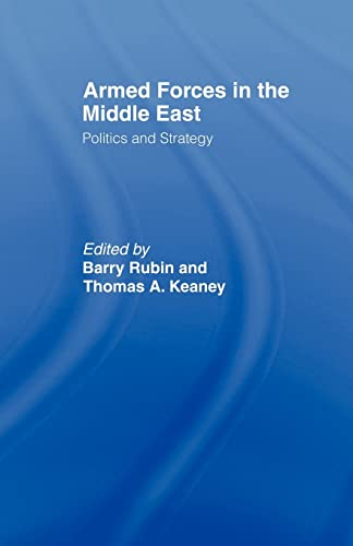 9780714682457: Armed Forces in the Middle East: Politics and Strategy (BESA Studies in International Security)