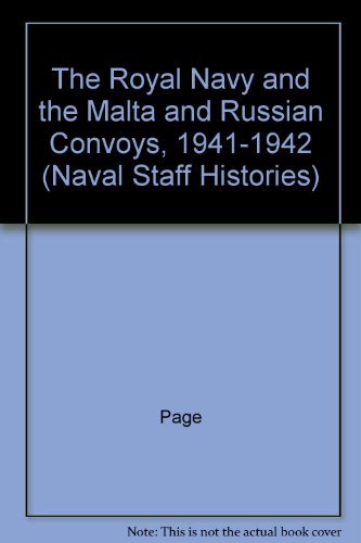 9780714682525: The Royal Navy and the Malta and Russian Convoys, 1941-1942 (Naval Staff Histories)