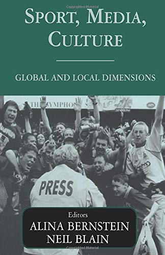 9780714682617: Sport, Media, Culture: Global and Local Dimensions (Sport in the Global Society)