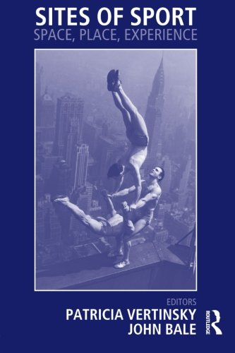 9780714682815: Sites of Sport: Space, Place and Experience (Sport in the Global Society)