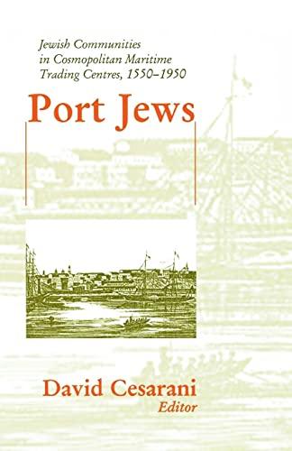 Port Jews: Jewish Communities in Cosmopolitan Maritime Trading Centres, 1550-1950