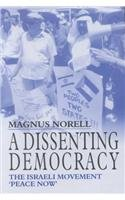 9780714682877: A Dissenting Democracy: The Israeli Movement Peace Now (Cass Series-Israeli History, Politics, and Society)