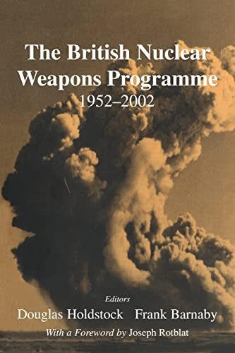 9780714683171: The British Nuclear Weapons Programme, 1952-2002