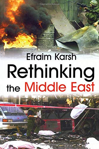 9780714683461: Rethinking the Middle East (Israeli History, Politics and Society)
