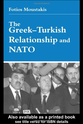 The Greek-Turkish Relationship and NATO: Moustakis, Dr Fotios