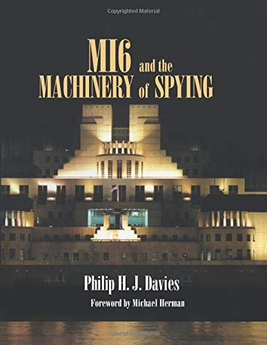 9780714683638: MI6 and the Machinery of Spying: Structure and Process in Britain's Secret Intelligence (Studies in Intelligence)