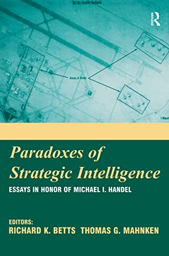 9780714683768: Paradoxes of Strategic Intelligence: Essays in Honor of Michael I. Handel