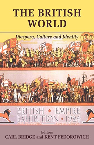 9780714683775: The British World: Diaspora, Culture and Identity