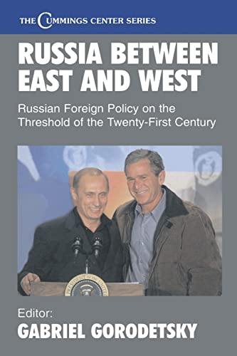 9780714683935: Russia Between East and West: Russian Foreign Policy on the Threshhold of the Twenty-First Century (Cummings Center Series)