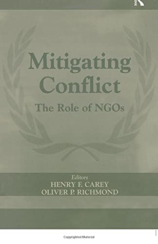 9780714684062: Mitigating Conflict: The Role of NGOs (International Peacekeeping)