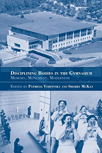 9780714684093: Disciplining Bodies in the Gymnasium: Memory, Monument, Modernity (Sport in the Global Society)