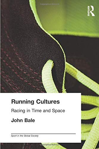 9780714684246: Running Cultures: Racing in Time and Space (Sport in the Global Society)