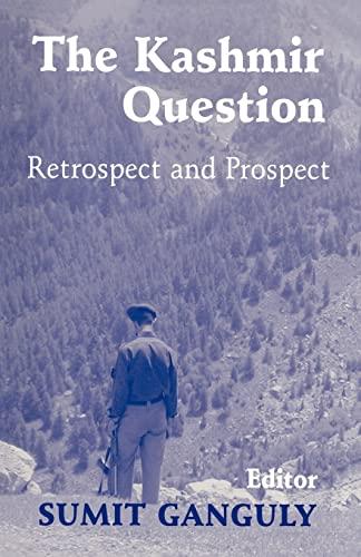 9780714684390: The Kashmir Question: Retrospect and Prospect