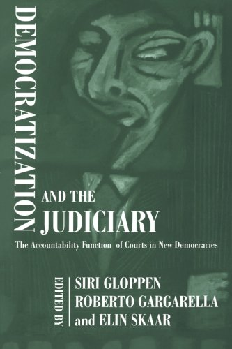 9780714684499: Democratization and the Judiciary: The Accountability Function of Courts in New Democracies (Democratization Studies)