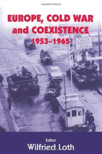 9780714684659: Europe, Cold War and Coexistence, 1955-1965 (Cold War History)
