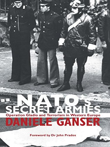 9780714685007: NATO's Top Secret Stay-Behind Armies and Terrorism in Western Europe: Operation GLADIO and Terrorism in Western Europe (Contemporary Security Studies)