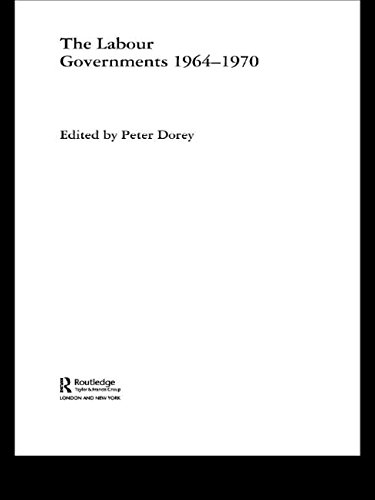 9780714685069: The Labour Governments 1964-1970 (British Politics and Society)