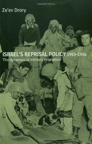 9780714685175: Israel's Reprisal Policy, 1953-1956: The Dynamics Of Military Retaliation